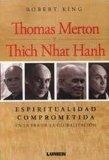 Portada de THOMAS MERTON Y THICH NHAT HANH: ESPIRITUALIDAD COMPROMETIDA EN LA ERA DE LA GLOBALIZACION