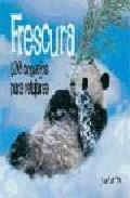 Portada de FRESCURA: 100 CONSEJOS PARA RELAJARSE