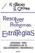 Portada de RESOLVER PROBLEMAS: ESTRATEGIAS: UNIDADES PARA DESARROLLAR EL RAZONAMIENTO MATEMATICO