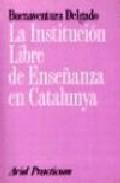 Portada de LA INSTITUCION LIBRE DE ENSEÑANZA EN CATALUNYA