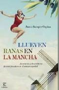 Portada de LLUEVEN RANAS EN LA MANCHA: AVENTURAS Y DESVENTURAS DE UNA FORASTERA EN EL CAMPO ESPAÑOL