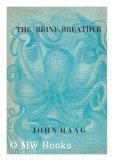 Portada de THE BRINE BREATHER : POEMS / BY JOHN HAAG