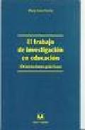 Portada de EL TRABAJO DE INVESTIGACION EN EDUCACION: ORIENTACIONES PRACTICAS