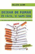 Portada de DEIXAR DE FUMAR ÉS FÀCIL SI SAPS COM FER-HO (EBOOK)