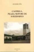 Portada de CASTILLA, PLAZA MAYOR DE SOLEDADES