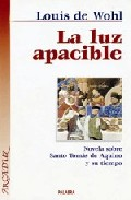 Portada de LA LUZ APACIBLE: NOVELA SOBRE SANTO TOMAS DE AQUINO Y SU TIEMPO