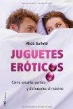 Portada de JUGUETES EROTICOS: COMO SACARLES PARTIDO Y DISFRUTARLOS AL MAXIMO