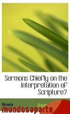 Portada de SERMONS CHIEFLY ON THE INTERPRETATION OF SCRIPTURE?