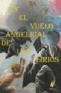 Portada de EN EL VUELO ANGELICAL DE LOS LIRIOS