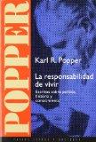 Portada de LA RESPONSABILIDAD DE VIVIR: ESCRITOS SOBRE POLITICA, HISTORIA Y CONOCIMIENTO