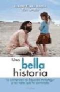Portada de UNA BELLA HISTORIA: LA CONVERSION DE EDUARDO VERASTEGUI Y LAS VIDAS QUE HA CAMBIADO