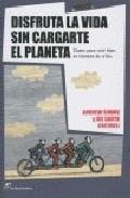 Portada de DISFRUTA LA VIDA SIN CARGARTE EL PLANETA