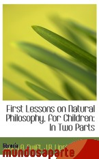 Portada de FIRST LESSONS ON NATURAL PHILOSOPHY, FOR CHILDREN: IN TWO PARTS