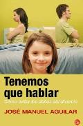 Portada de TENEMOS QUE HABLAR: COMO EVITAR LOS DAÑOS DEL DIVORCIO