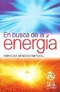 Portada de EN BUSCA DE LA ENERGIA: PARA UNA ARMONIA NATURAL