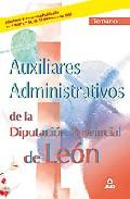 Portada de AUXILIARES ADMINISTRATIVOS DE LA DIPUTACION PROVINCIAL DE LEON: TEMARIO