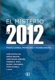 Portada de EL MISTERIO DE 2012: PREDICCIONES, PROFECIAS Y POSIBILIDADES
