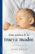 Portada de GUIA PRACTICA DE LA NUEVA MADRE