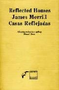 Portada de CASAS REFLEJADAS = REFLECTED HOUSES