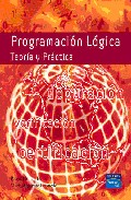 Portada de PROGRAMACION LOGICA: TEORIA Y PRACTICA: DEPURACION, VERIFICACION,CERTIFICACION