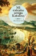 Portada de MI EXTRAÑA AMIGA KATALINA