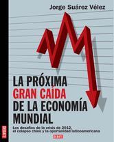 Portada de LA PRÓXIMA GRAN CAÍDA DE LA ECONOMÍA MUNDIAL - EBOOK