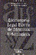 Portada de DICCIONARIO LEGAL BASICO DE TERMINOS URBANISTICOS