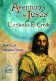 Portada de AVENTURA DE JESUS: LLAMADA EL CRISTO