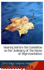 Portada de HEARING BEFORE THE COMMITTEE ON THE JUDICIARY OF THE HOUSE OF REPRESENTATIVES