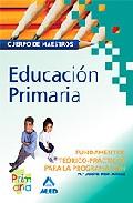 Portada de CUERPO DE MAESTROS. EDUCACION PRIMARIA. FUNDAMENTOS TEORICO-PRACTICOS PARA LA PROGRAMACION
