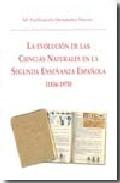 Portada de LA EVOLUCION DE LAS CIENCIAS NATURALES EN LA SEGUNDA ENSEÑANZA ESPAÑOLA