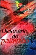 Portada de DICIONARIO DO PALAVRAO E DE OUTRAS INCONVENIENCIAS