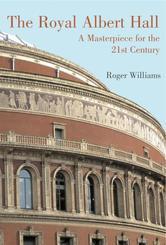 Portada de THE ROYAL ALBERT HALL: A MASTERPIECE FOR THE 21ST CENTURY
