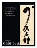 Portada de THE WRITTEN IMAGE: JAPANESE CALLIGRAPHY AND PAINTING FROM THE SYLVAN BARNET AND WILLIAM BURTO COLLECTION