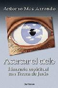 Portada de ACERCAR EL CIELO: ITINERARIO ESPIRITUAL CON TERESA DE JESUS