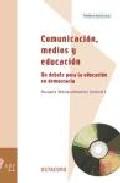 Portada de COMUNICACION, MEDIOS Y EDUCACION: UN DEBATE PARA LA EDUCACION EN DEMOCRACIA
