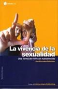 Portada de LA VIVENCIA DE LA SEXUALIDAD. UNA FORMA DE VIVIR CON NUESTRO SEXO
