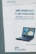 Portada de EPISTEMOLOGIA Y METODOLOGIA ELEMENTOS PARA UNA TEORIA DE LA INVESTIGACION CIENTIFICA