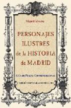 Portada de PERSONAJES ILUSTRES DE LA HISTORIA DE MADRID: GUIA DE PLACAS CONMEMORATIVAS