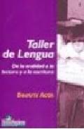 Portada de TALLER DE LENGUA. DE LA ORALIDAD A LA LECTURA Y A LA ESCRITURA