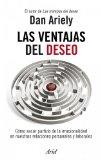 Portada de LAS VENTAJAS DEL DESEO: COMO SACAR PARTIDO DE LA IRRACIONALIDAD EN NUESTRAS RELACIONES PERSONALES Y LABORALES