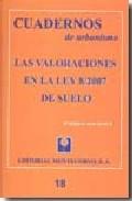 Portada de LAS VALORACIONES EN LA LEY 8/2007 DE SUELO