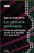 Portada de LA ESCUELA ENREDADA: FORMAS DE PARTICIPACION ESCOLAR EN LA SOCIEDAD DE LA INFORMACION