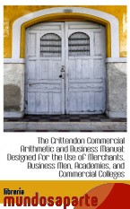 Portada de THE CRITTENDON COMMERCIAL ARITHMETIC AND BUSINESS MANUAL: DESIGNED FOR THE USE OF MERCHANTS, BUSINES