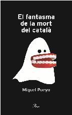 Portada de EL FANTASMA DE LA MORT DEL CATALÀ (EBOOK)