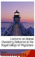 Portada de LECTURES ON ANIMAL CHEMISTRY DELIVERED AT THE ROYAL COLLEGE OF PHYSICIANS