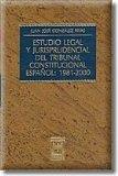 Portada de ESTUDIO LEGAL Y JURISDICCIONAL DEL TRIBUNAL CONSTITUCIONAL ESPAÑOL: 1981-2000