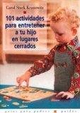 Portada de 101 ACTIVIDADES PARA ENTRETENER A TU HIJO EN LUGARES CERRADOS