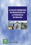 Portada de LA SALUD AMBIENTAL EN MUNICIPIOS DE LA PROVINCIA DE MÁLAGA