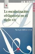 Portada de ESCOLARIZACION OBLIGATORIA EN EL SIGLO XXI